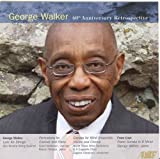 Music : George Walker - 60th Anniversary Retrospective
