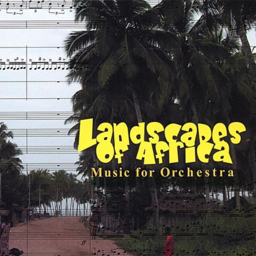 (Landscapes Of Africa: Music For Orchestra)