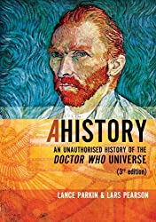 Ahistory: An Unauthorised History of the Doctor Who Universe (English Edition)