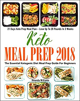 Keto Meal Prep 2018 The Essential Ketogenic Diet Meal Prep Guide