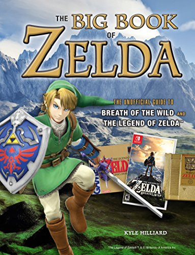 Big Book Of Zelda The Unofficial Guide To Breath Of The Wild And