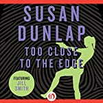 Too Close to the Edge | Susan Dunlap