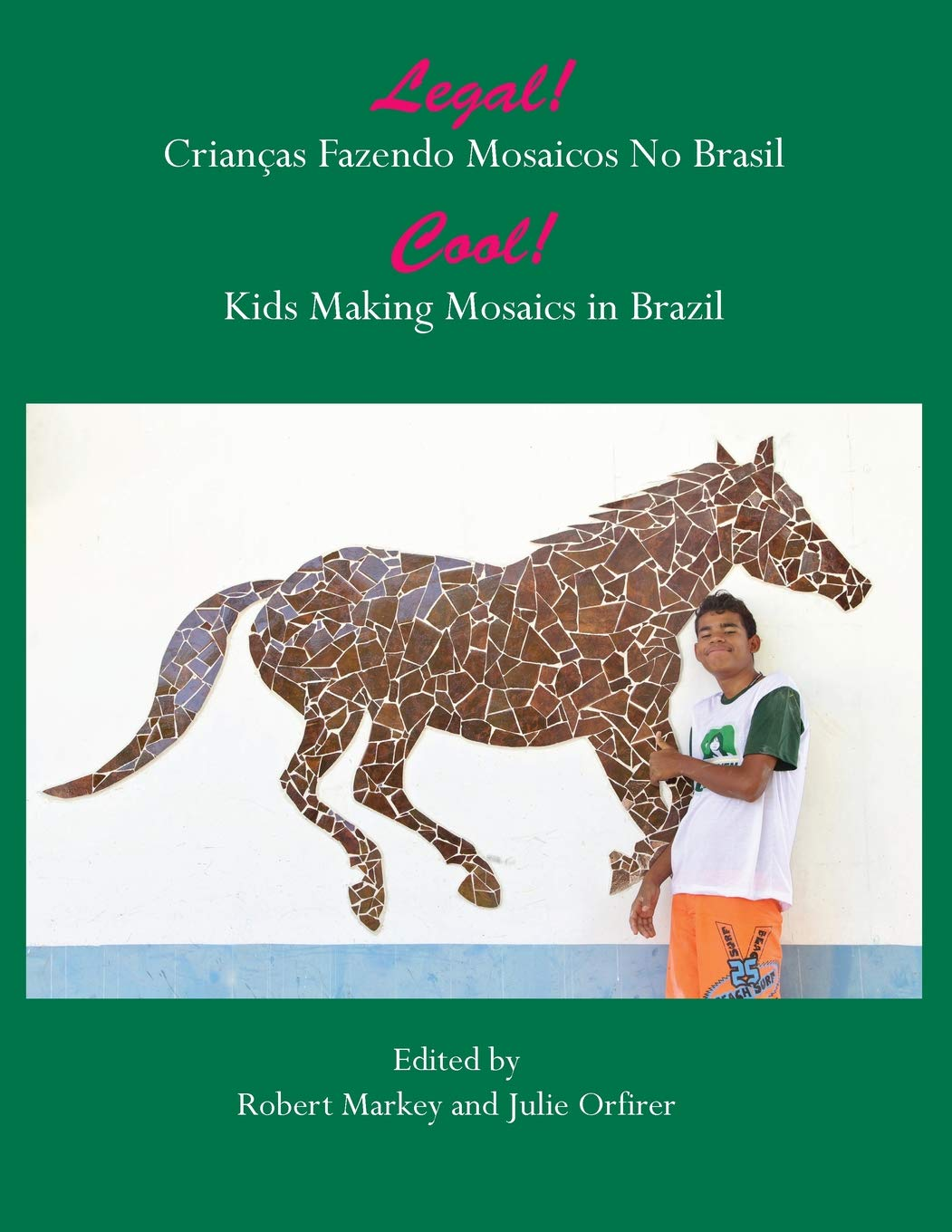 Download Cool! Kids Making Mosaics in Brazil: Legal! Crianças Fazendo Mosaics No Brasil (English and Portuguese Edition) ebook