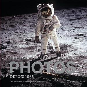 vignette de 'histoire vraie des grandes photos depuis 1965 (L') (David Groison)'