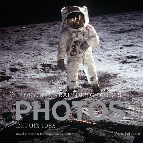 L'histoire vraie des grandes photos depuis 1965
