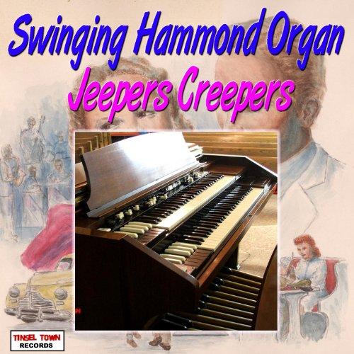 - Swinging Hammond Organ - Jeepers Creepers