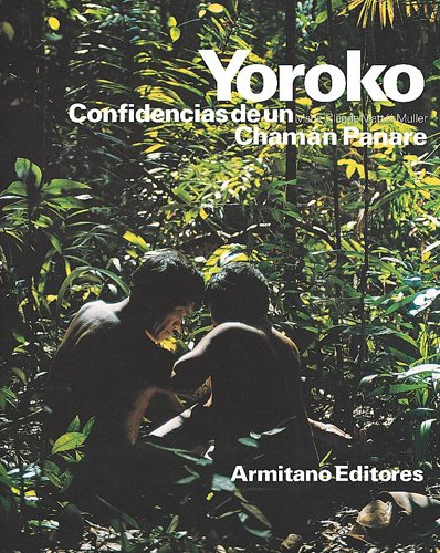 Yoroko Confidencias de Un Chaman Panare: Marie Claude Mattéi ...