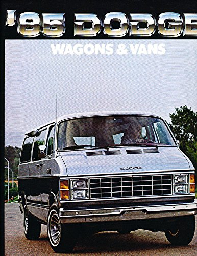 VERY COLLECTIBLE - ORIGINAL & BEAUTIFUL 1985 DODGE WAGONS & VANS SALES BROCHURE - Ram B-150, B-250, B-350 Vans, Maxivans, Wagons, Maxiwagons B-150, B-250, (Dodge Truck B250 Van)