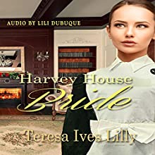 Harvey House Bride: Harvey Girls, Book 1 Audiobook by Teresa Ives Lilly Narrated by Lili Dubuque