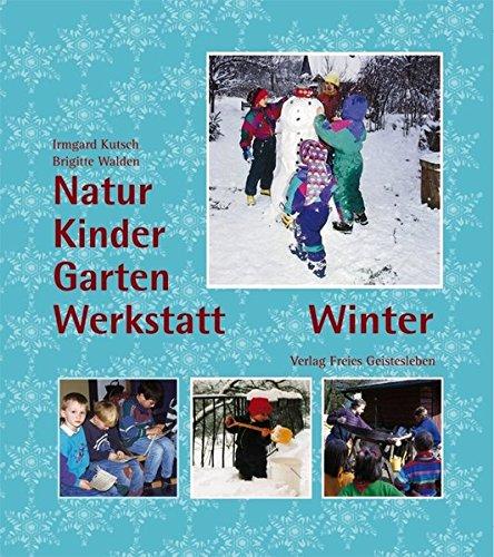 Natur-Kinder-Garten-Werkstatt, Winter