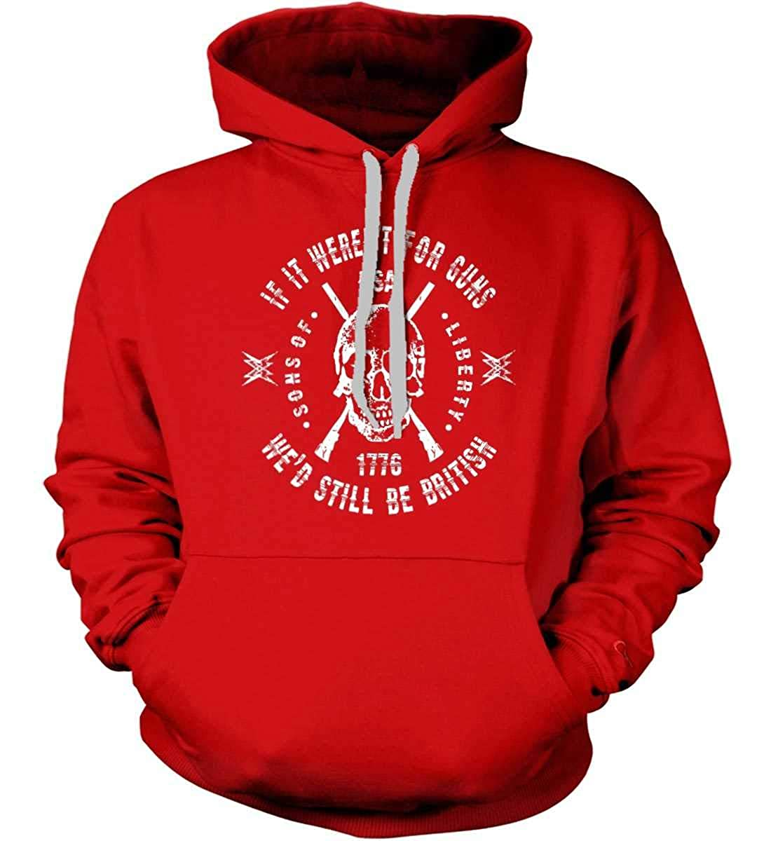 Sweat. If it Werent for Guns Wed Still be British Sons Of Liberty Hoodie