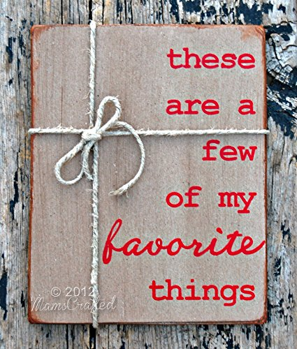 These Are a Few of My Favorite Things, 8x10 or 12x15 Christmas Wall Hanging