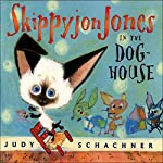 Skippyjon Jones in the Dog-House | Judy Schachner