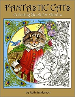 Amazon Fantastic Cats Coloring Book For Adults 9781975632847 Ruth Sanderson Books