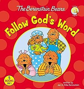 The Berenstain Bears Follow God's Word (Berenstain Bears/Living Lights: A Faith Story)