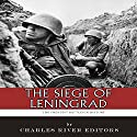 The Siege of Leningrad: The Greatest Battles in History Audiobook by  Charles River Editors Narrated by Tom McElroy