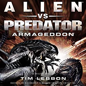 Alien vs. Predator: Armageddon Audiobook