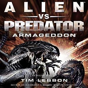 Alien vs. Predator: Armageddon Hörbuch