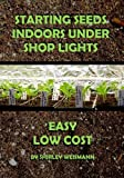 Starting Seeds Indoors Under Shop Lights: Easy - Low Cost