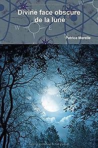Divine face obscure de la lune par Patrice Merelle