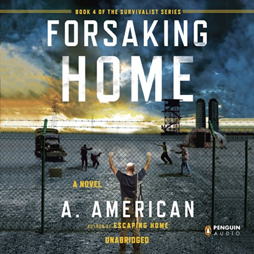 Forsaking Home: The Survivalist Series, Book 4 Audiobook [Free Download by Trial] thumbnail