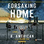 Forsaking Home: The Survivalist Series, Book 4   A. American