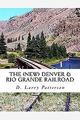 The (new)  Denver & Rio Grande Railroad Paperback