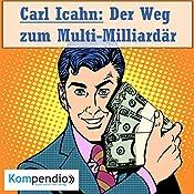 Carl Icahn: Der Weg zum Multi-Milliardär (Biografie kompakt)   Alessandro Dallmann