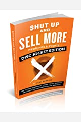 Shut Up and Sell More Weddings & Events - Disc Jockey Edition: Ask better questions, listen to the answers and grow your entertainment business Kindle Edition