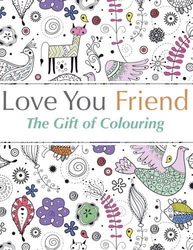 Love You Friend Colouring anti stress