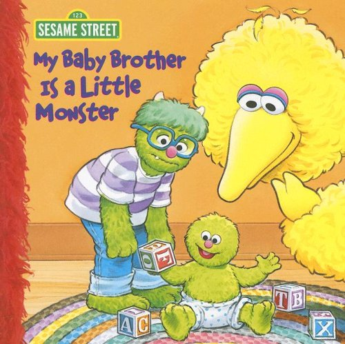 Read Online My Baby Brother Is a Little Monster (Sesame Street) ebook