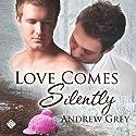 Love Comes Silently: Senses Series Hörbuch von Andrew Grey Gesprochen von: Max Lehnen