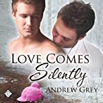 Love Comes Silently: Senses Series | Andrew Grey