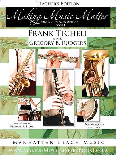 - Teacher's Edition, Making Music Matter, Book 1, Beginning Band Method (Making Music Matter Book 1)