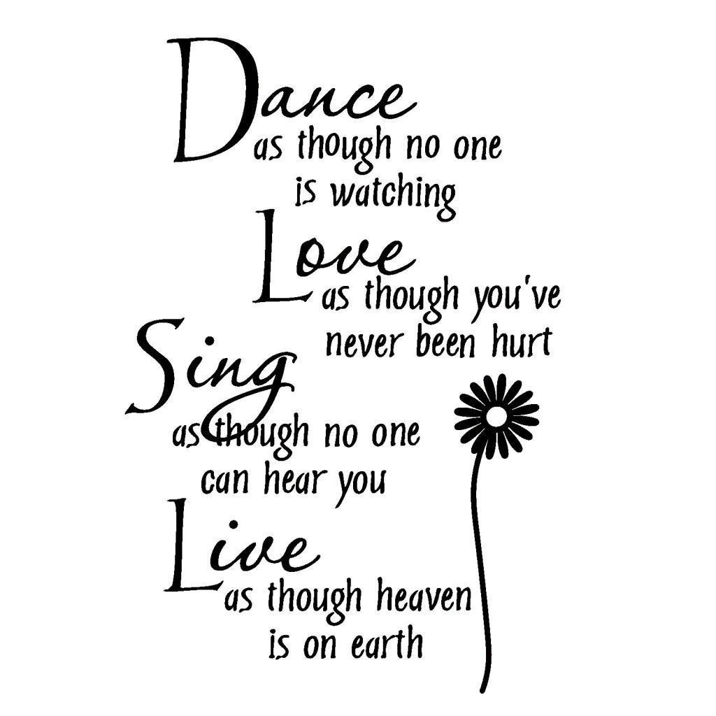 Romote Danza Come se Nessuno Sta Guardando Amore Come se Non Hai mai Fatto Male Canta Come se Nessuno può Sentire