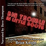 Big Trouble in Little Boots: From the Misadventures of Butch Quick | Brian Knight