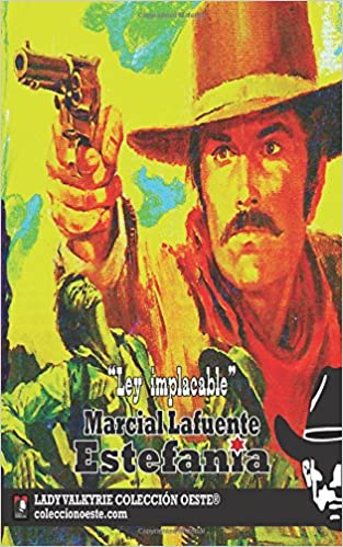 Ley implacable (Coleccion Oeste) (Spanish Edition): Marcial ...