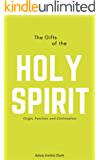 The Gifts of the Holy Spirit: Origin, Function, and Continuation (The Question Series Book 5)