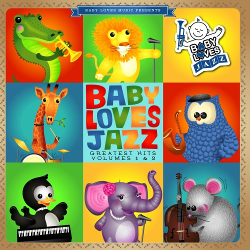 Baby Loves Jazz: Greatest Hits, Volumes 1-2 by BABY LOVES JAZZ