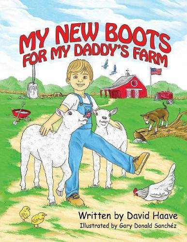 My New Boots for My Daddy's Farm by Xulon Press