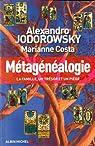 Métagénéalogie : La famille, un trésor et un piège par Jodorowsky