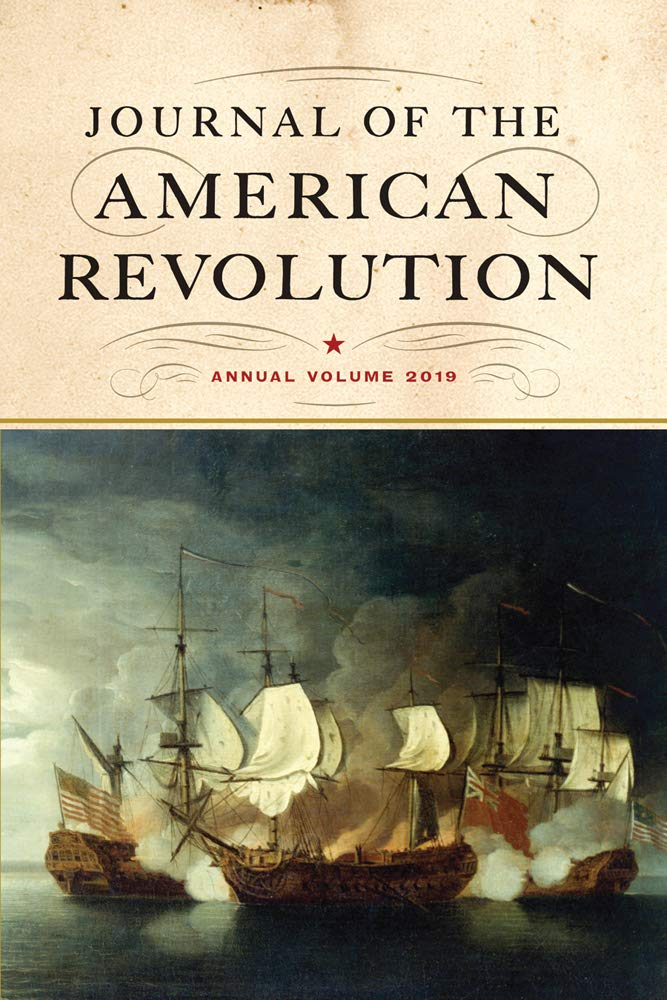 Journal of the American Revolution: Annual Volume 2019 by Westholme Publishing