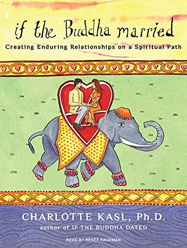 If the Buddha Married: Creating Enduring Relationships on a Spiritual Path (Buddha Guides)