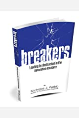 Breakers-Leading by destruction in the innovation economy Paperback
