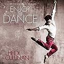 Enjoy the Dance Hörbuch von Heidi Cullinan Gesprochen von: Iggy Toma