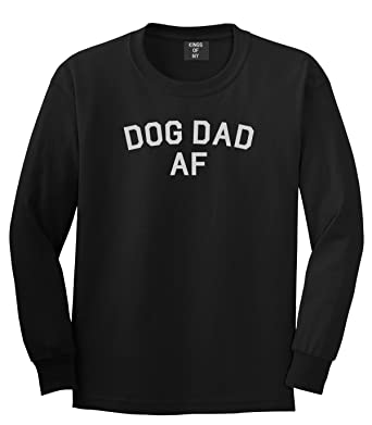 3117f55f Amazon.com: Kings Of NY Dog Dad Af Daddy Mens Long Sleeve T-Shirt: Clothing
