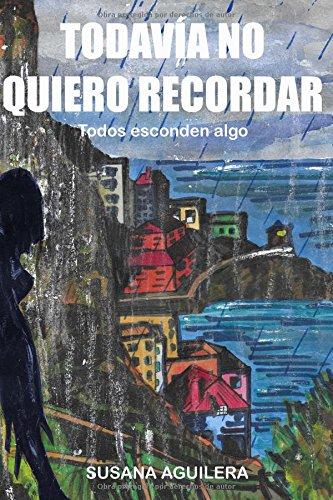 Read Online Todavía no quiero recordar: Suspense psicologico y romántico (Spanish Edition) ePub fb2 book
