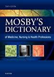 Mosby's Dictionary of Medicine, Nursing & Health Professions, 10e