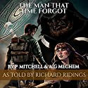 The Man That Time Forgot: Book 1 Audiobook by Alan Mechem, Paul Mitchell Narrated by Richard Ridings