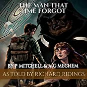 The Man That Time Forgot: Book 1 | Alan Mechem, Paul Mitchell